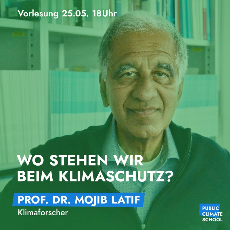 """Sharepic """"Wo stehen wir beim Klimaschutz?"""" Prof Dr. Mojib Latif (Klimaforscher); Vorlesung 25.05. 18 Uhr"""