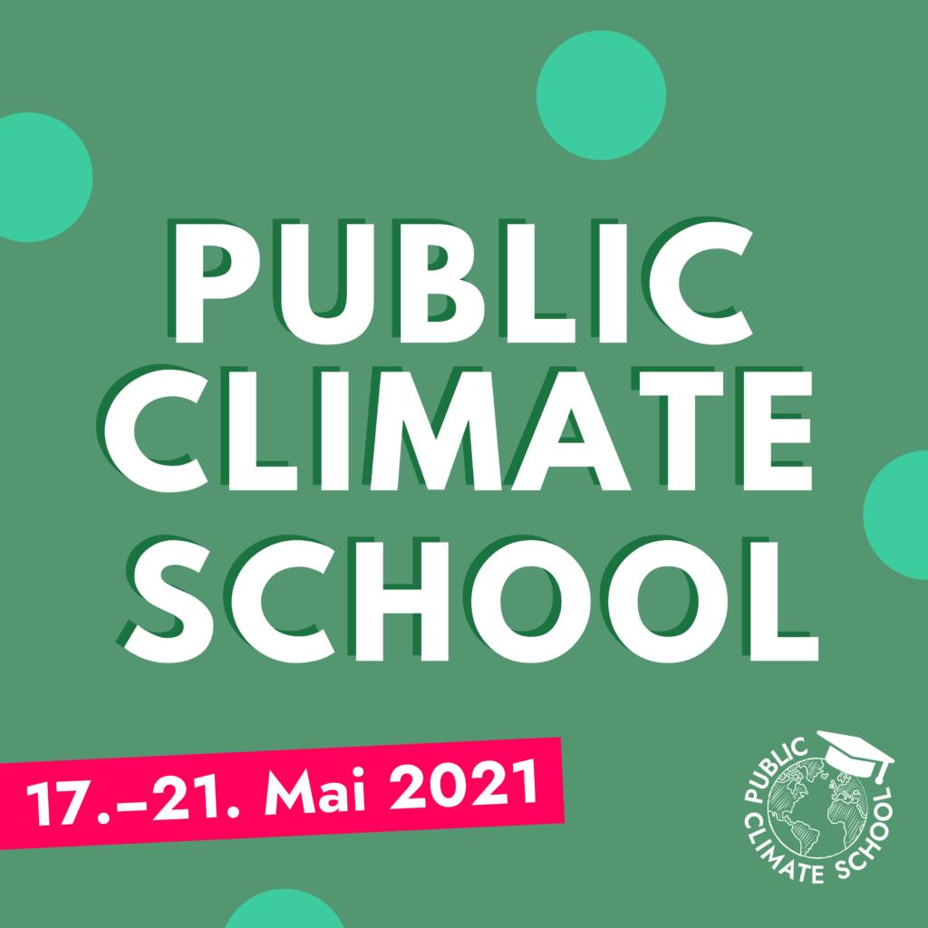 Ankündigungsbild zur Public Climate School vom 17.-21. Mai 2021